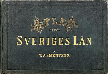 ATLAS ÖFVER SVERIGES LÄN AF T.A.v. MENTZER 1869.Utgiven af Lithografiska Aktie Bolaget i Norrköping.
