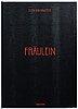 """Ellen von unwerth, ellen von unwerth, """"fräulein"""" art edition a, book and gelatin silver print signed and numbered 77/100."""