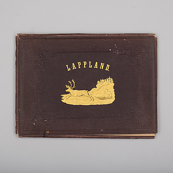 """PLANCHVERK, """"Lappland, dess natur och folk"""", Carl Anton Pettersson, tryckt hos P.A. Norstedt och Söner, Stockholm 1."""