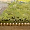 Oscar björck, oil on panel, signed oscar björck.