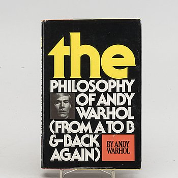 "BOOK, ""The Philosophy of Andy Warhol (from A to B & back again)"", 1975, first edistion, signed."