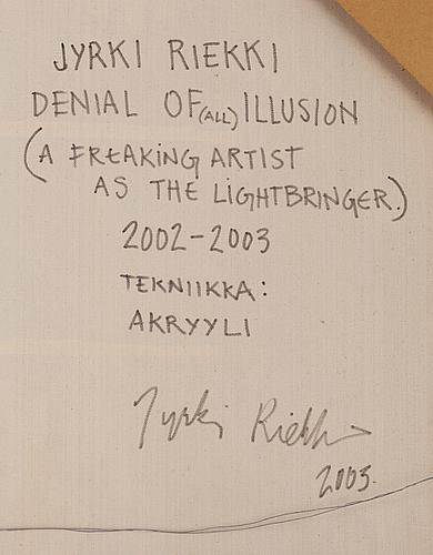 "Jyrki riekki,""denialof(all)illusion,(afreakingartistasthelightbringer)""."