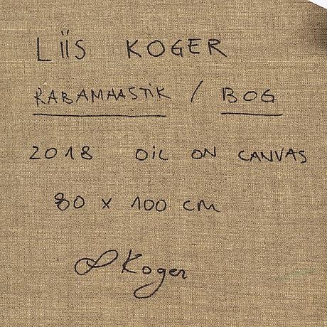 Liis koger, olja på duk. signerad och daterad 2018 a tergo.