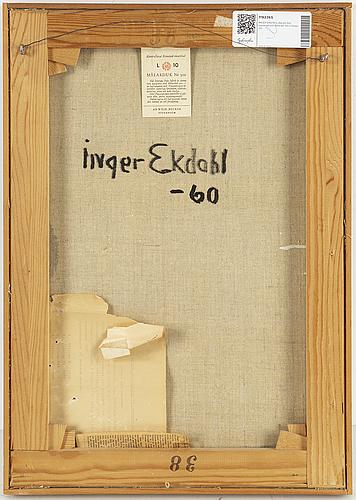 Inger ekdahl,olja på duk, signerad och daterad -60 a tergo.