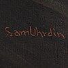 Sam uhrdin, oil on canvas, signed.