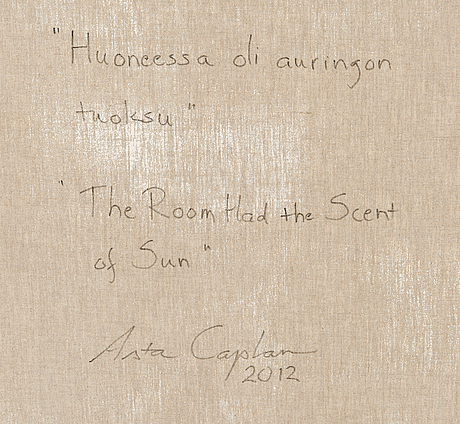 "Asta caplan, ""the room had the scent of sun""."