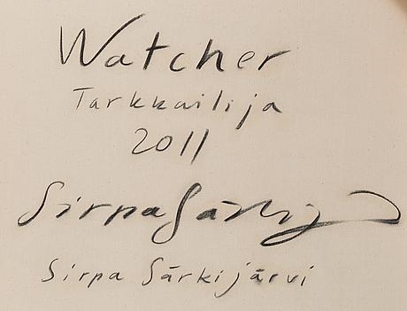 """Sirpa sÄrkijÄrvi, """"watcher""""."""