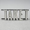 "A neon sign ""taket"", late 20th century/21st century."