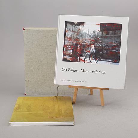 """BÖcker, 2 st, bland annat ola billgren """"måleri/paintings"""" signerad och daterad -2000 med fotogravyr 128/250."""