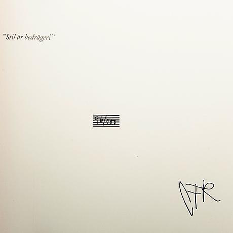 Carl fredrik reuterswärd, book 'stil är bedrägeri' 2004, bibliophile edition 95/100.