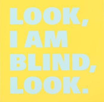"""406. Rémy Zaugg, """"Look/I am/Blind/Look (Nr 16)""""."""