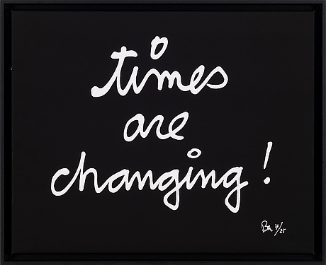 "Ben vautier, ""times are changing!"""
