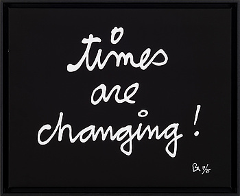"""BEN VAUTIER, """"TIMES ARE CHANGING!""""."""