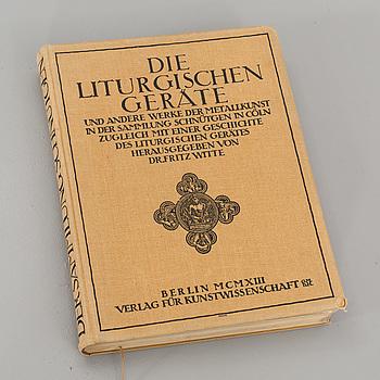 DIE LITURGISCHEN GERÄTE UND WERKE DER STICKEREIEN - DR FRITZ WITTE, 1913. BERLIN.
