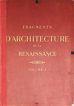 FRAGMENTS D'ARCHITECTURE DE LA RENASSANCE, 2 vol, av Hector D'Espouy.Utgiven av Charles Massin 1925.