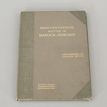 ARCHITEKTONISCHE MOTIVE IN BAROCK u. ROKOKO, av Johann Zeyer. Leipzig 1907.