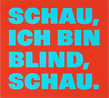 """110. Rémy Zaugg, """"SCHAU, ICH BIN BLIND, SCHAU""""."""