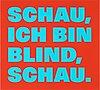"""Rémy zaugg, """"schau, ich bin blind, schau""""."""